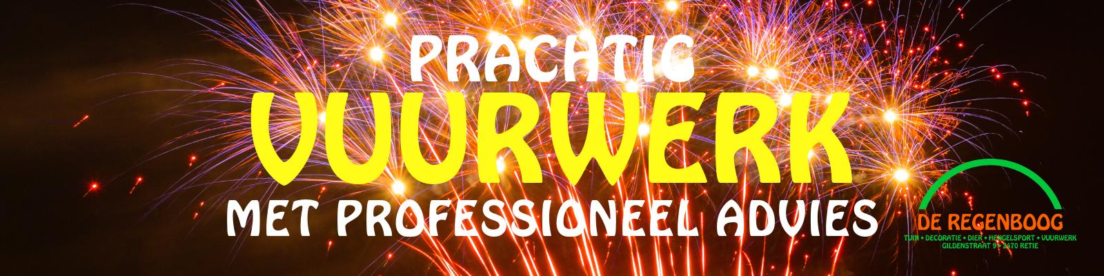 Prachtig vuurwerk met professioneel advies bij De Regenboog Vuurwerk in Retie!